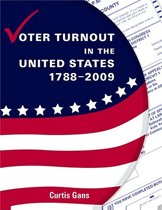 Voter Turnout in the United States 1788-2009