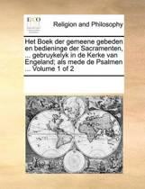 Het Boek Der Gemeene Gebeden En Bedieninge Der Sacramenten, ... Gebruykelyk in de Kerke Van Engeland; ALS Mede de Psalmen ... Volume 1 of 2