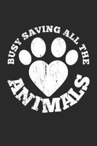 Busy saving all the animals: Tierarzt Tierrettung Notizbuch liniert DIN A5 - 120 Seiten f�r Notizen, Zeichnungen, Formeln - Organizer Schreibheft P