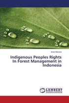 Indigenous Peoples Rights in Forest Management in Indonesia