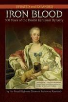 IRON BLOOD--300 Years of the Dmitri Kantemir Dynasty
