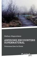 AWESOME ENCOUNTERS SUPERNATURAL