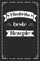 Elisabeths beste Rezepte: A5 Rezeptbuch zum selberschreiben personalisiert Personalisierte Geschenke Vorname Elisabeth - �bersichtliches blanko