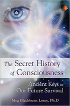 Secret History of Consciousness