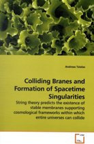 Colliding Branes and Formation of Spacetime Singularities