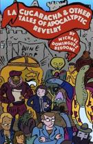 La Cucaracha & Other Tales of Apocalyptic Revelry