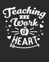 Teaching Is a work of heart: Best Teachers Planner Notebook - Planner Notebook, Perfect size For carry everywhere in your Bag (8 x 10) inches, 150