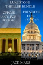 Luke Stone Thriller Bundle: Oppose Any Foe (#4) and President Elect (#5)