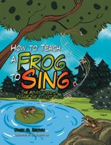 How to Teach a Frog to Sing