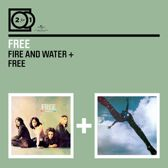 2 For 1: Fire And Water / Free