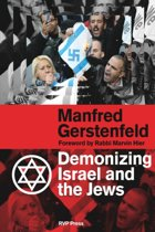 Demonizing Israel and the Jews (2nd Edition)