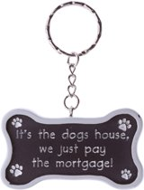 Sleutelhanger 'It's the dogs house, we just pay the mortgage!'