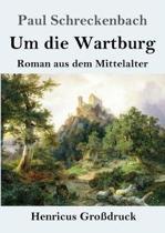 Um Die Wartburg (Grossdruck)