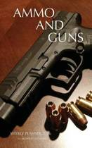 Ammo and Guns Weekly Planner 2016