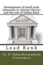 Development of small scale industries in chittoor district and the role of Indian Bank: Lead Bank