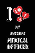 I Love My Awesome Medical Officer