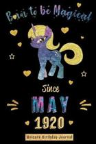 Born to be Magical Since May 1920 - Unicorn Birthday Journal