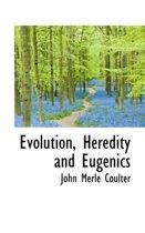 Evolution, Heredity and Eugenics