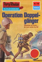 Perry Rhodan 739: Operation Doppelgänger