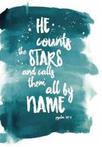 He Count the Stars and Call & Them All by Name Psalm 147