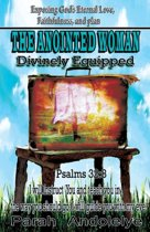 Exposing God's Eternal Love, Faithfulness and Plan the Anointed Woman