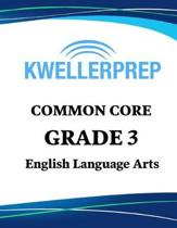 Kweller Prep Common Core Grade 3 Mathematics: 3rd Grade Math Workbook and 2 Practice Tests: Grade 3 Common Core Math Practice