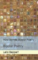 Mind Games: Bipolar Poetry