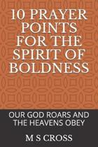 10 Prayer Points for the Spirit of Boldness