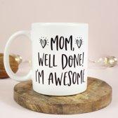 Mok Mom, Well Done! I'm Awesome