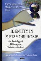 Identity in Metamorphosis