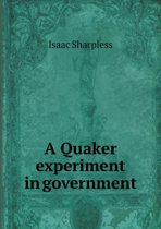 A Quaker Experiment in Government