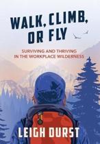 Walk, Climb, or Fly