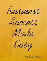 Business Success Made Easy
