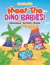 Meet the Dino Babies! Dinosaur Activity Book