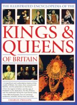 Illustrated Encyclopedia of the Kings & Queens of Britain