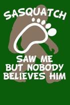 Sasquatch Saw Me But Nobody Believes Him