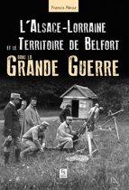 L'Alsace-Lorraine dans la Grande Guerre