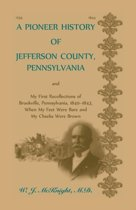 A Pioneer History of Jefferson County, Pennsylvania, and