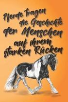 Pferde tragen die Geschichte der Menschen auf ihrem starken R cken