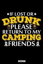 If Lost Or Drunk Please Return To My Camping Friends Notebook: Camping Notebook, Planner, Journal, Diary, Planner, Gratitude, Writing, Travel, Goal, B