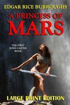 A Princess of Mars - Large Print Edition