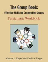 The Group Book: Effective Skills for Cooperative Groups