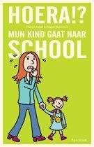 Hoera!? mijn kind gaat naar school