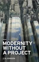Modernity Without a Project