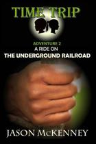 A Ride on the Underground Railroad