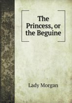 The Princess, or the Beguine