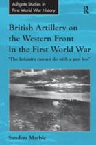 British Artillery on the Western Front in the First World War