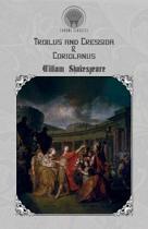 Troilus and Cressida & Coriolanus