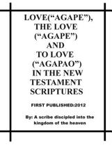 Love(agape), He Love (Agape) and to Love (Agapao) in the New Testament Scriptureses