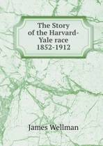 The Story of the Harvard-Yale Race 1852-1912